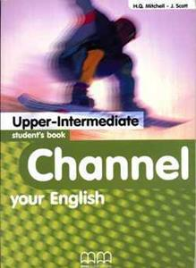 CHANNEL YOUR ENGLISH UPPER-INTERMEDIATE ST/BK