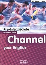 CHANNEL YOUR ENGLISH PRE-INTERMEDIATE ST/BK