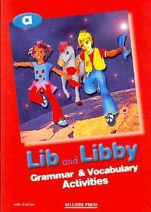 LIB AND LIBBY A GRAMMAR + VOCABULARY