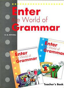 ENTER THE WORLD OF GRAMMAR 1-2 TCHR'S