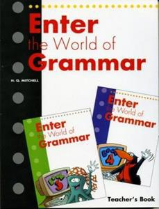 ENTER THE WORLD OF GRAMMAR 3-4 TCHR'S