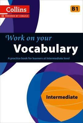 COLLINS WORK ON YOUR VOCABULARY B1
