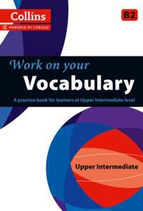 * COLLINS WORK ON YOUR VOCABULARY Β2