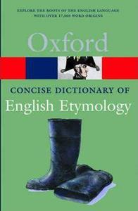 OXFORD CONCISE DICTIONARY OF ENGLISH ETYMOLOGY - PAPERBACK
