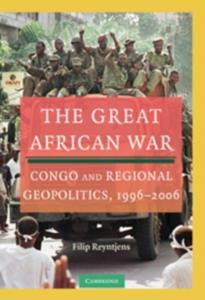 THE GREAT AFRICAN WAR: CONGO AND REGIONAL COSMOPOLITICS 1996-2006