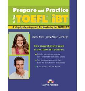 PREPARE AND PRACTICE FOR THE TOEFL IBT ST/BK