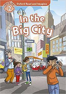 OXFORD READ AND IMAGINE (2): IN THE BIG CITY (+CD)