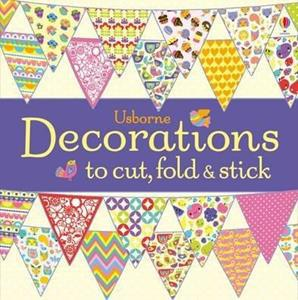 # DECORATIONS TO CUT, FOLD AND STICK