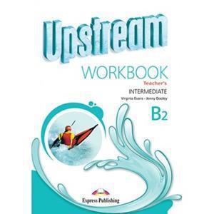 UPSTREAM INTERMEDIATE B2 WKBK TCHR'S REVISED 2015