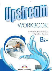 UPSTREAM UPPER-INTERMEDIATE B2+ WKBK REVISED 2015
