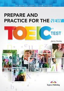 PREPARE AND PRACTICE FOR THE NEW TOEIC TEST ST/BK
