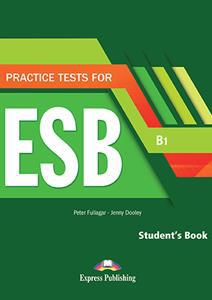 PRACTICE TESTS FOR ESB B1 ST/BK (+DIGI-BOOK APP)