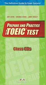 PREPARE AND PRACTICE FOR THE TOEIC TEST CDS