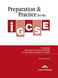 PREPARATION & PRACTICE FOR THE IGCSE