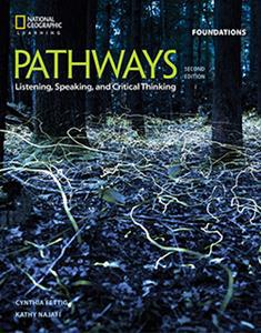 PATHWAYS 2ND ED FOUNDATIONS LISTENING, SPEAKING & CRITICAL THINKING