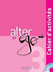 ALTER EGO PLUS 3 (B1) CAHIER (+CD)