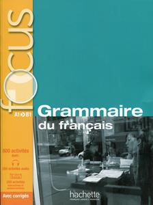 FOCUS GRAMMAIRE DU FRANCAIS (+CD +CORRIGES)