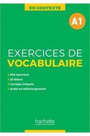 EXERCICES DE VOCABULAIRE EN CONTEXTE A1 (+CORRIGES+MP3)
