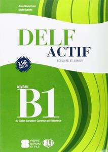 DELF ACTIF B1 SCOLAIRE ET JUNIOR BOOK (+2CD)