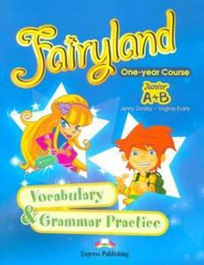 FAIRYLAND JUNIOR A & B VOCABULARY & GRAMMAR PRACTICE