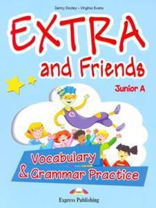 EXTRA & FRIENDS JUNIOR A VOCABULARY & GRAMMAR