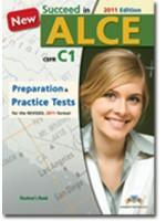 SUCCEED IN ALCE PREPARATION & PRACTICE TESTS C1 2011