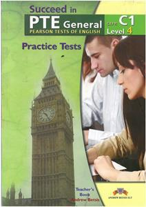 SUCCEED IN PTE GENERAL C1 (LEVEL 4) 5 PRACTICE TESTS TCHR'S