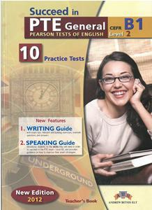 SUCCEED IN PTE GENERAL B1 (LEVEL 2) 10 PRACTICE TESTS TCHR'S