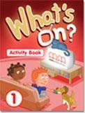 WHAT'S ON 1 ACTIVITY BOOK (PRE-JUNIOR)