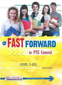 FAST FORWARD TO PTE GENERAL 3 (B2) TCHR'S