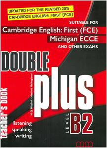 DOUBLE PLUS B2 TCHR'S (+GLOSSARY) REVISED 2015