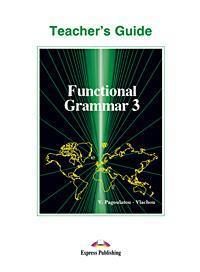 FUNCTIONAL GRAMMAR 3 TCHR'S GUIDE