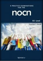 8 PRACTICE EXAMINATIONS FOR THE NOCN B2 TCHRS