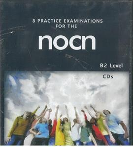8 PRACTICE EXAMINATIONS FOR THE NOCN B2 CDS