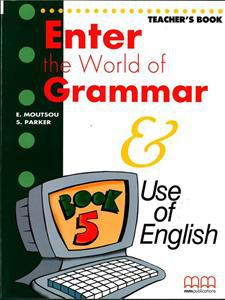 ENTER THE WORLD OF GRAMMAR 5 TCHR'S