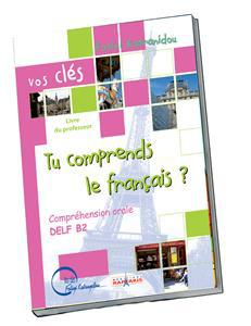TU COMPRENDS LE FRANCAIS (ORAL DELF B2) CDs (2)