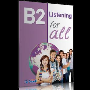 B2 FOR ALL LISTENING