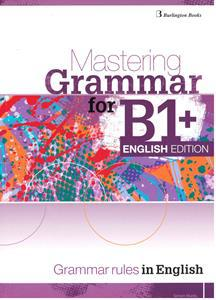 MASTERING GRAMMAR FOR B1+ ENGLISH EDITION ST/BK