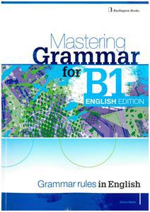 MASTERING GRAMMAR FOR B1 EXAMS ENGLISH EDITION ST/BK
