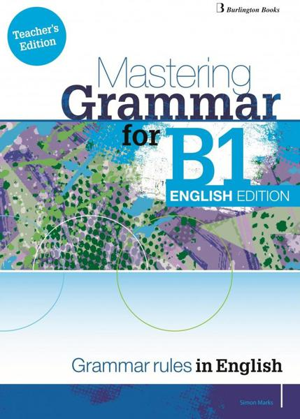 MASTERING GRAMMAR FOR B1 ENGLISH EDITION EXAMS TCHR'S