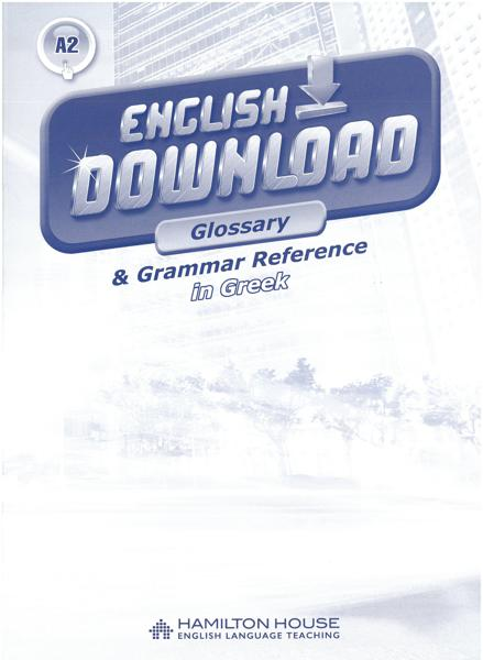 ENGLISH DOWNLOAD A2 GLOSSARY & GRAMMAR REFERENCE (GREEK)