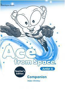 ACE FROM SPACE JUNIOR A COMPANION TCHR'S