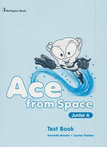 ACE FROM SPACE JUNIOR A TEST