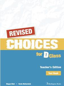 CHOICES D CLASS TEST TCHR'S REVISED