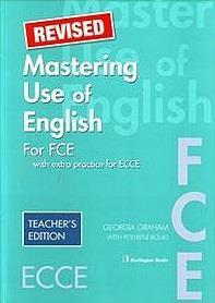 MASTERING USE OF ENGLISH FOR FCE TCHR'S REVISED