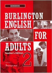 * BURLINGTON ENGLISH FOR ADULTS 2 WKBK TCHR'S