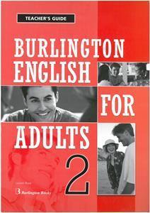 BURLINGTON ENGLISH FOR ADULTS 2 TCHR'S GUIDE
