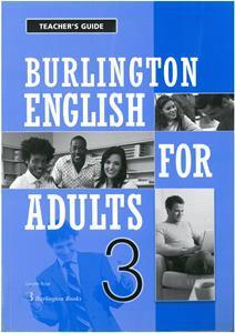 BURLINGTON ENGLISH FOR ADULTS 3 TCHR'S GUIDE