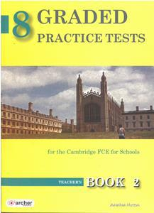 8 GRADED PRACTICE TESTS 2 (FCE FOR SCHOOLS 2014) TCHR'S