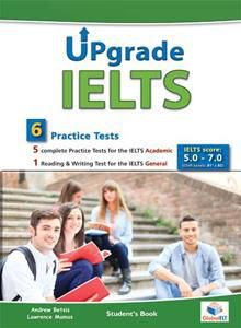UPGRADE IELTS 6 PRACTICE TESTS ST/BK